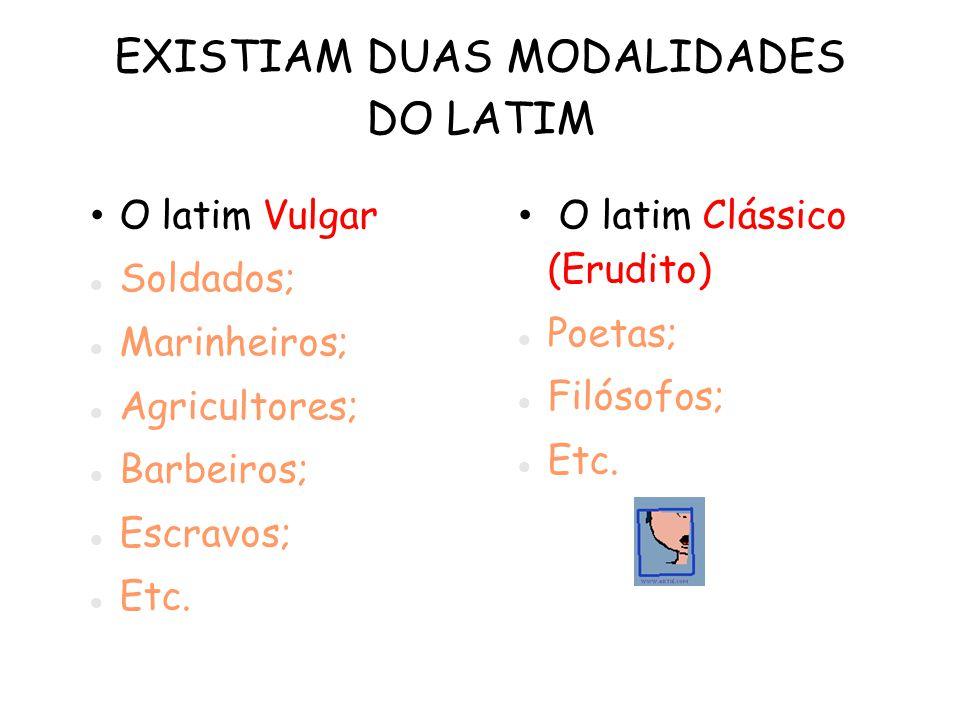 EXISTIAM DUAS MODALIDADES DO LATIM