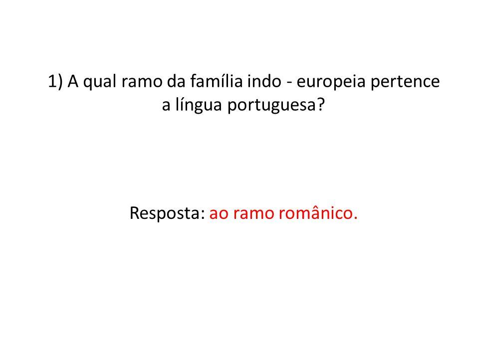 Resposta: ao ramo românico.