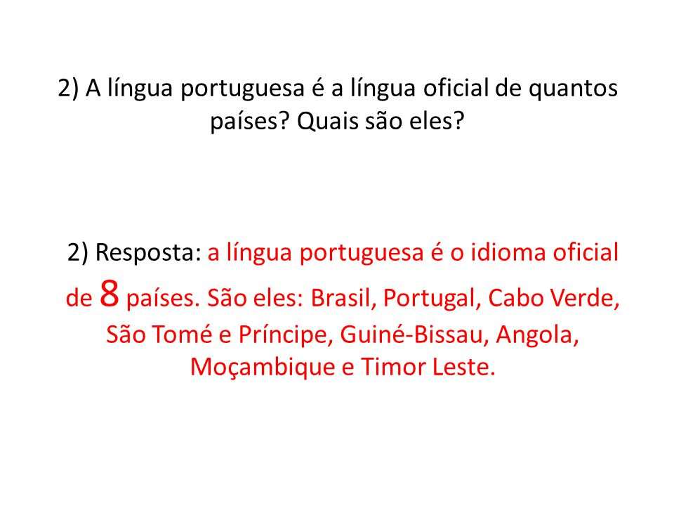 2) A língua portuguesa é a língua oficial de quantos países