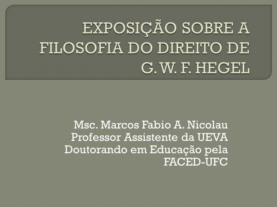 EXPOSIÇÃO SOBRE A FILOSOFIA DO DIREITO DE G. W. F. HEGEL