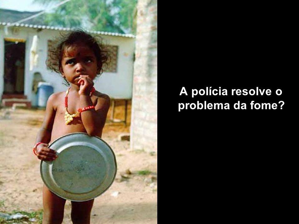 A polícia resolve o problema da fome