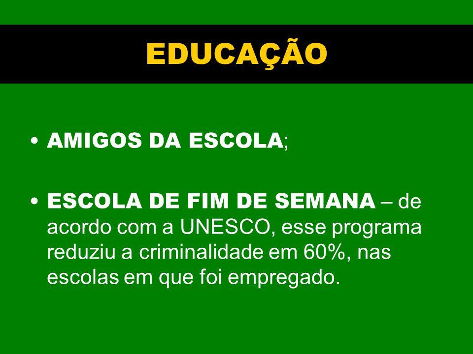 EDUCAÇÃO AMIGOS DA ESCOLA;