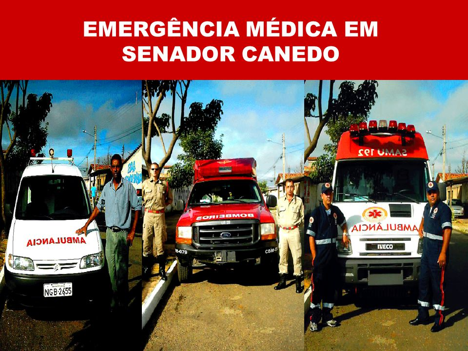 EMERGÊNCIA MÉDICA EM SENADOR CANEDO