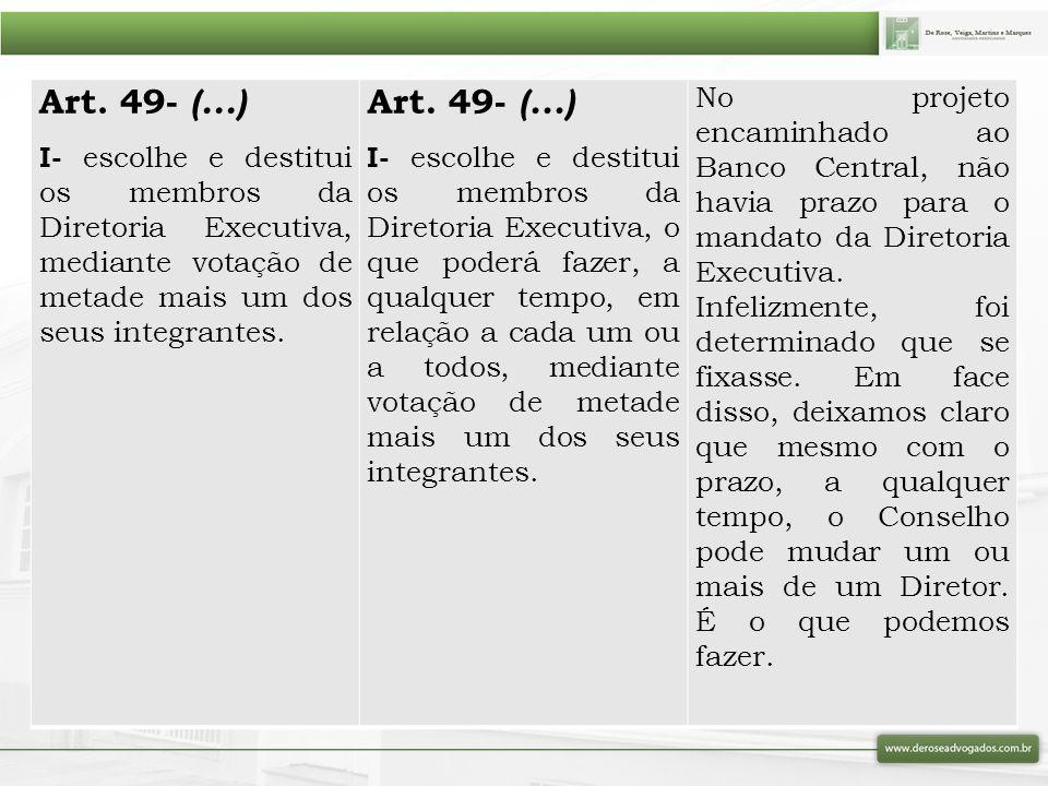 Art. 49- (...) I- escolhe e destitui os membros da Diretoria Executiva, mediante votação de metade mais um dos seus integrantes.