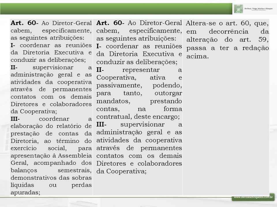 Art. 60- Ao Diretor-Geral cabem, especificamente, as seguintes atribuições: