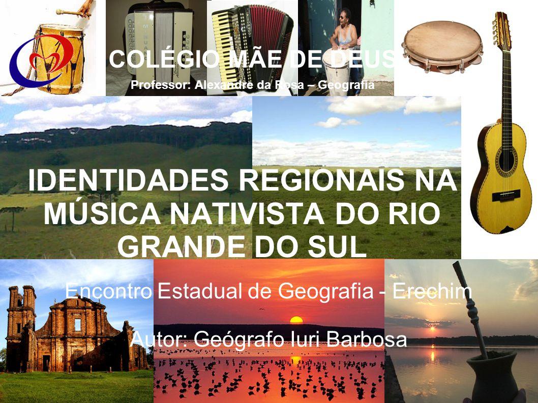 IDENTIDADES REGIONAIS NA MÚSICA NATIVISTA DO RIO GRANDE DO SUL