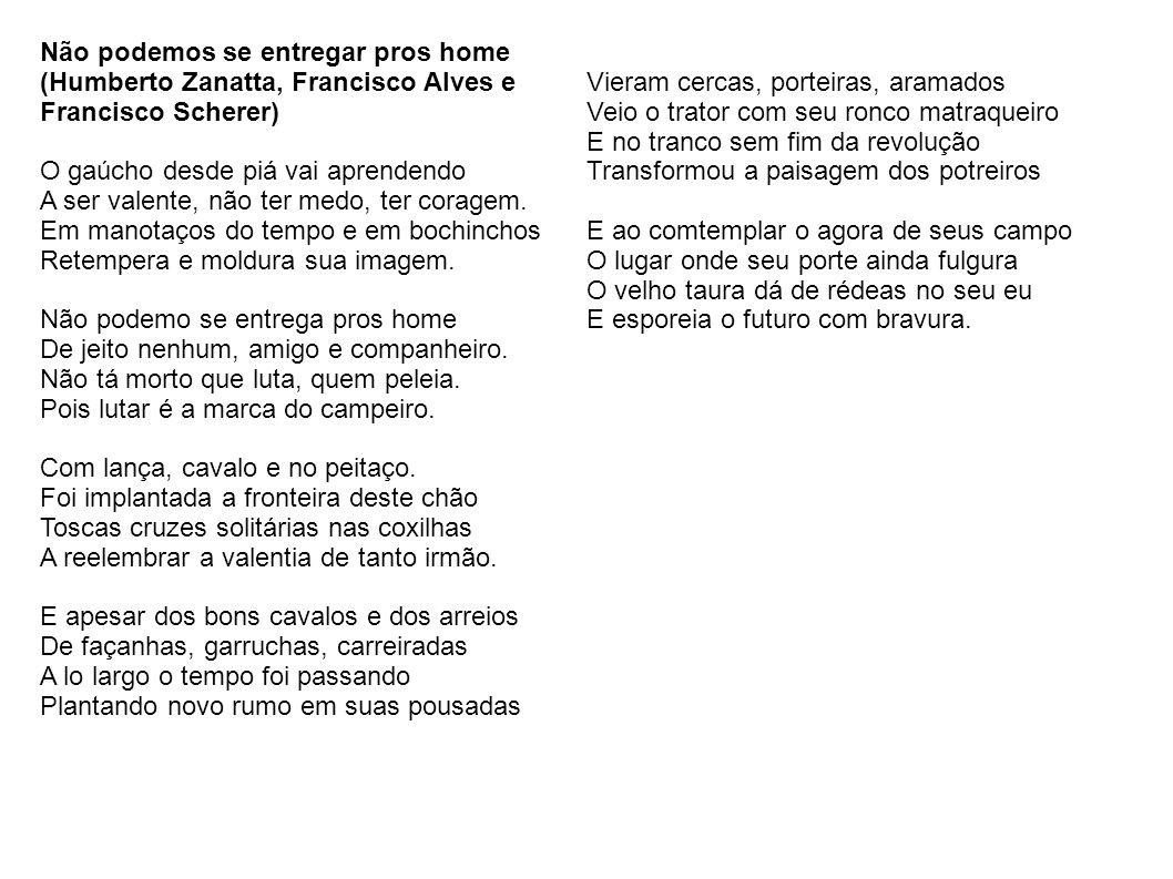 Não podemos se entregar pros home (Humberto Zanatta, Francisco Alves e Francisco Scherer)
