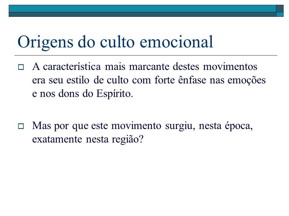 Origens do culto emocional