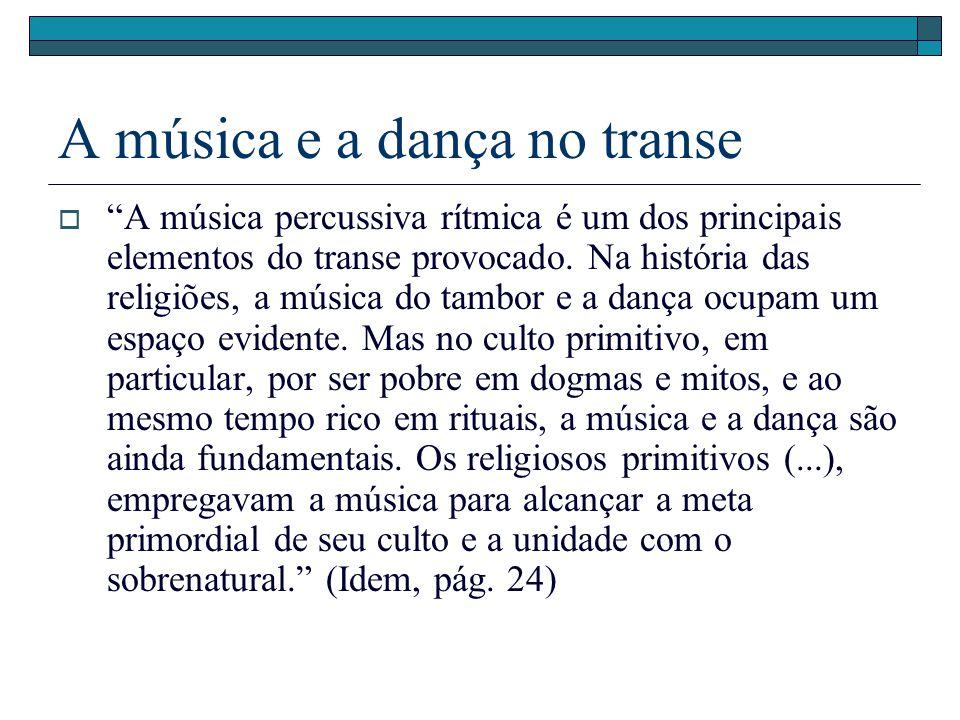 A música e a dança no transe