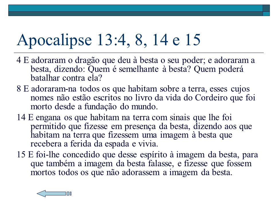 Apocalipse 13:4, 8, 14 e 15