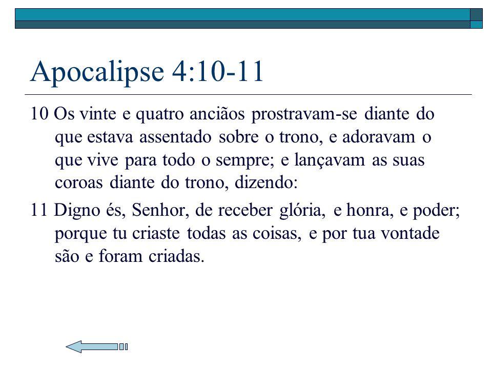 Apocalipse 4:10-11