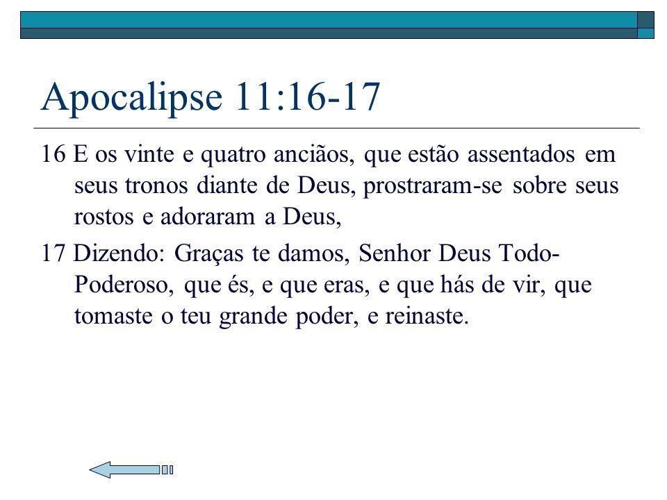Apocalipse 11:16-17