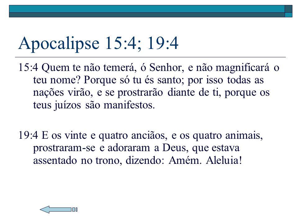 Apocalipse 15:4; 19:4