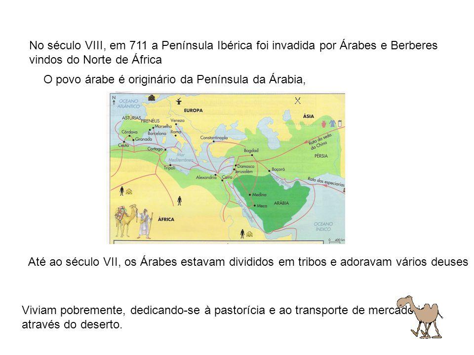 No século VIII, em 711 a Península Ibérica foi invadida por Árabes e Berberes vindos do Norte de África