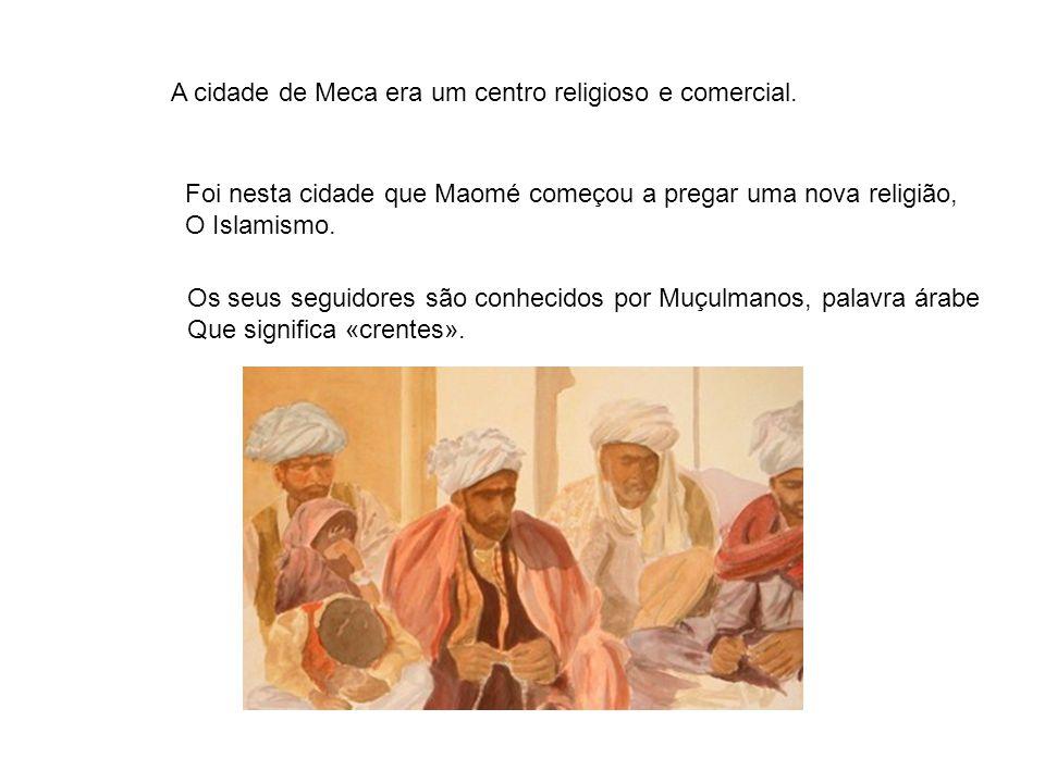 A cidade de Meca era um centro religioso e comercial.