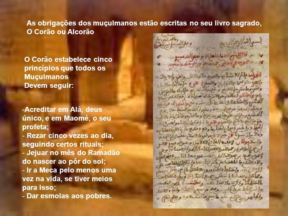 As obrigações dos muçulmanos estão escritas no seu livro sagrado,