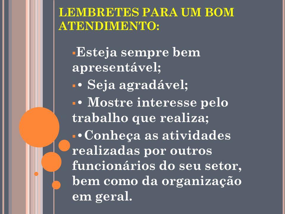 LEMBRETES PARA UM BOM ATENDIMENTO: