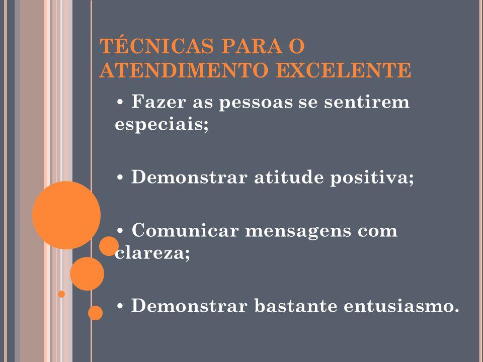 TÉCNICAS PARA O ATENDIMENTO EXCELENTE