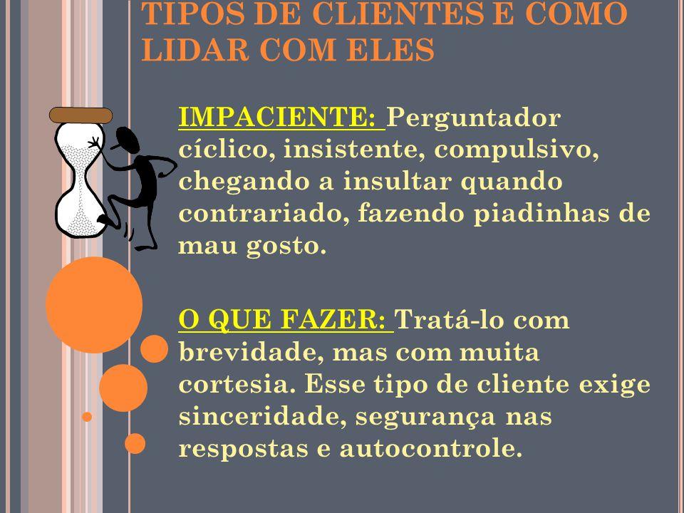 TIPOS DE CLIENTES E COMO LIDAR COM ELES