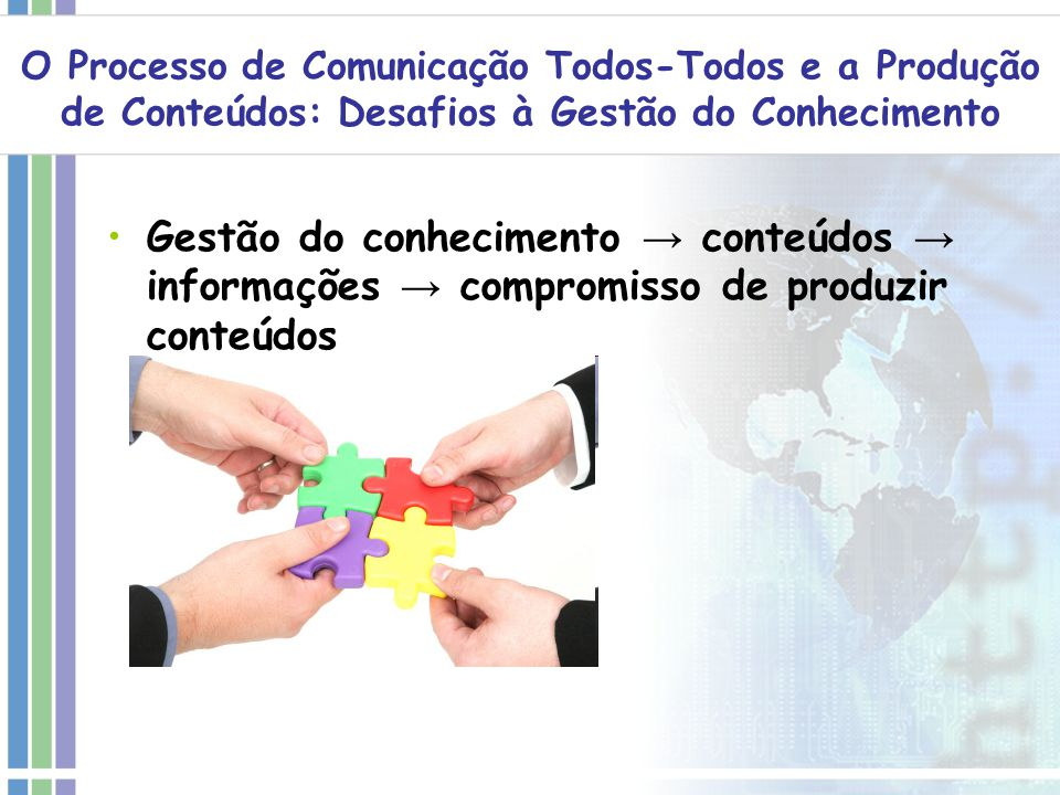 O Processo de Comunicação Todos-Todos e a Produção de Conteúdos: Desafios à Gestão do Conhecimento