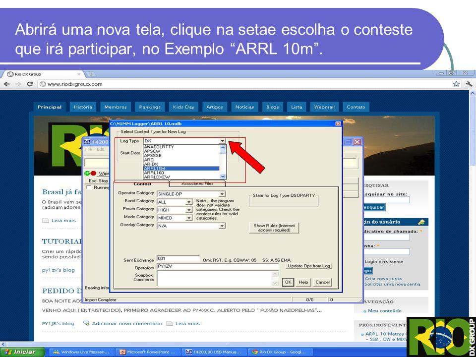 Abrirá uma nova tela, clique na setae escolha o conteste que irá participar, no Exemplo ARRL 10m .