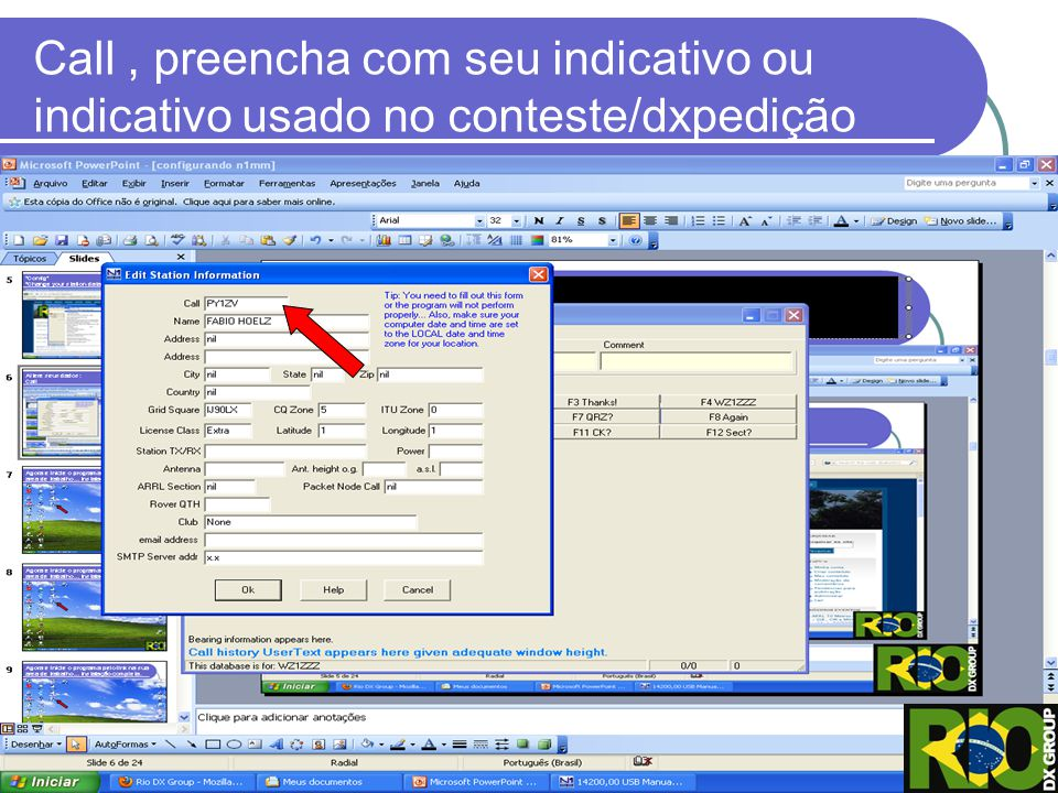 Call , preencha com seu indicativo ou indicativo usado no conteste/dxpedição