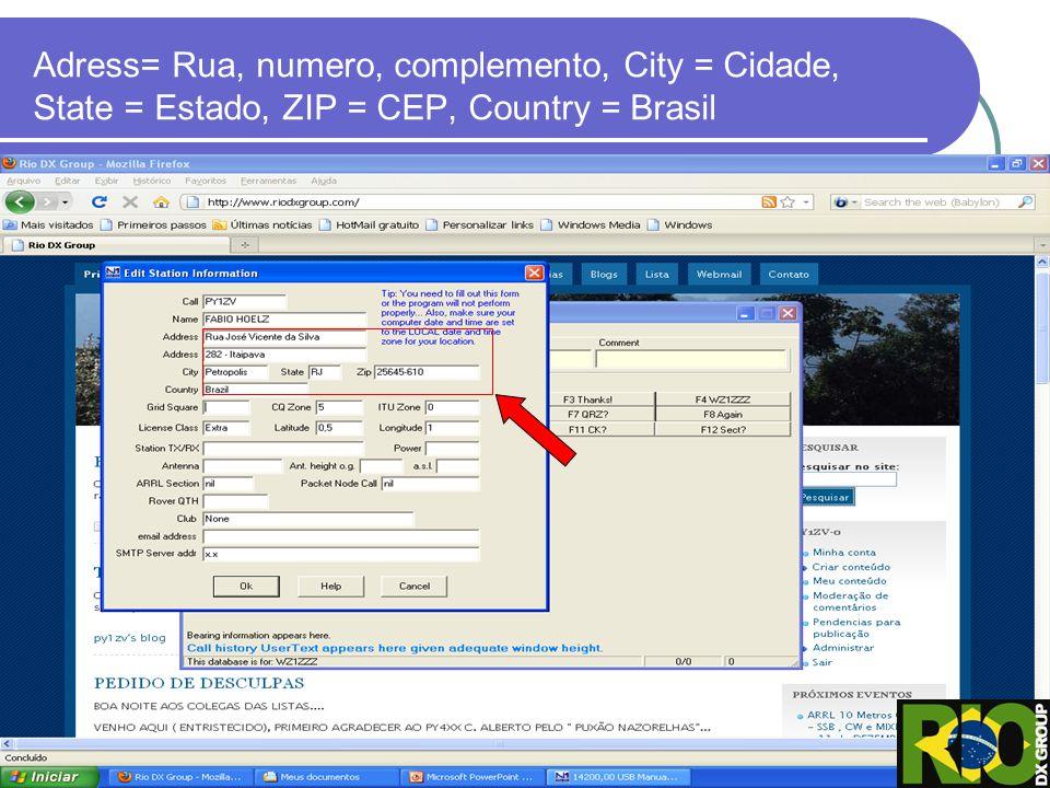 Adress= Rua, numero, complemento, City = Cidade, State = Estado, ZIP = CEP, Country = Brasil