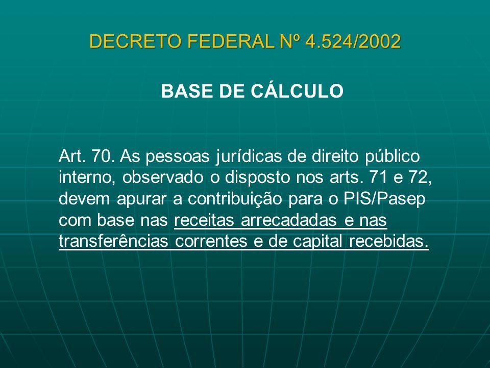 DECRETO FEDERAL Nº 4.524/2002 BASE DE CÁLCULO