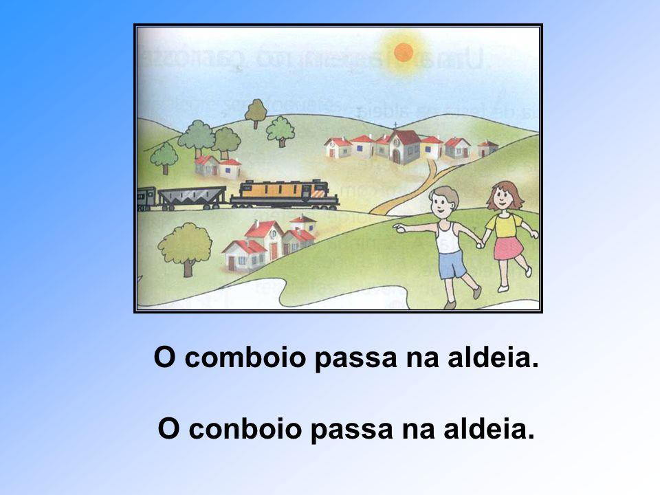 O comboio passa na aldeia. O conboio passa na aldeia.