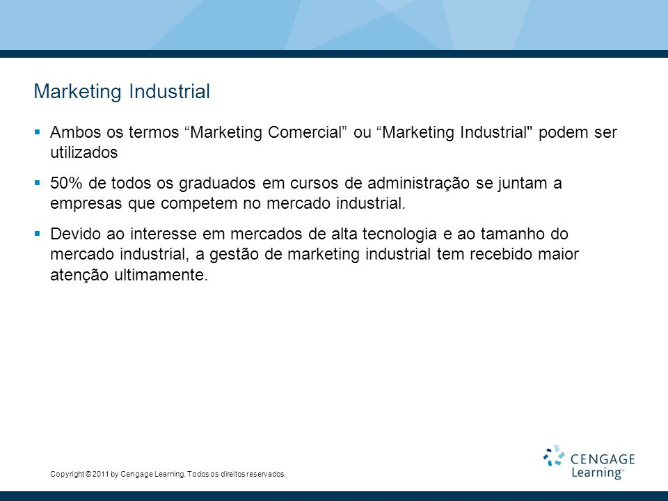 Marketing Industrial Ambos os termos Marketing Comercial ou Marketing Industrial podem ser utilizados.