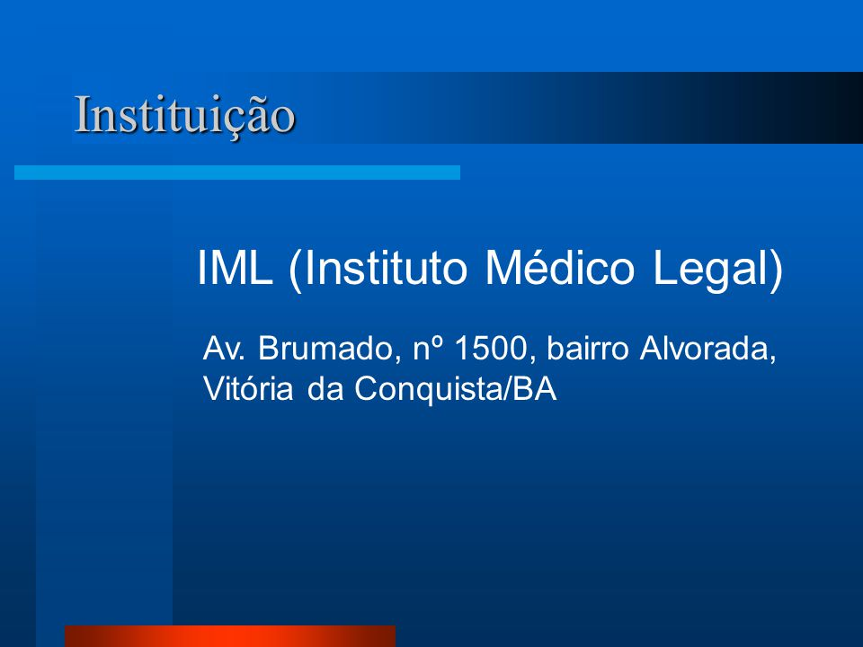 Instituição IML (Instituto Médico Legal)