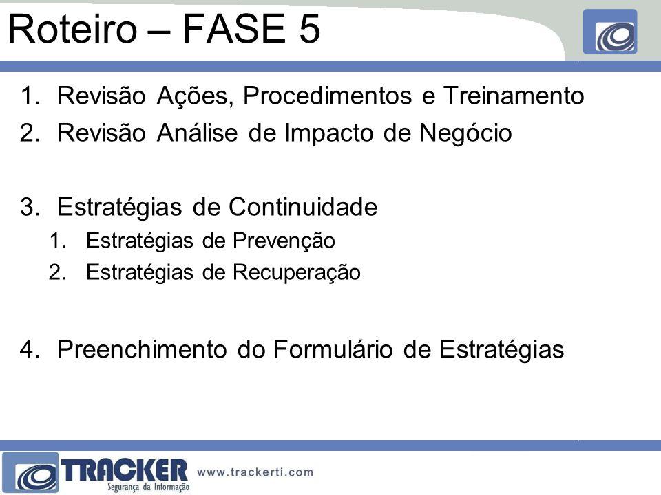 Roteiro – FASE 5 Revisão Ações, Procedimentos e Treinamento