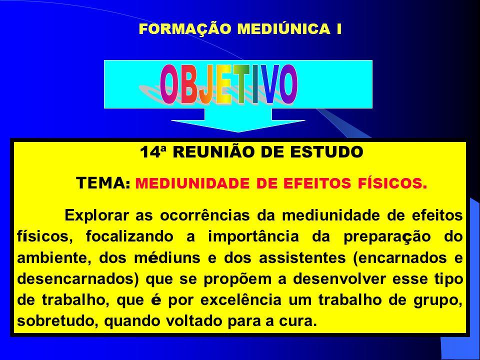 TEMA: MEDIUNIDADE DE EFEITOS FÍSICOS.