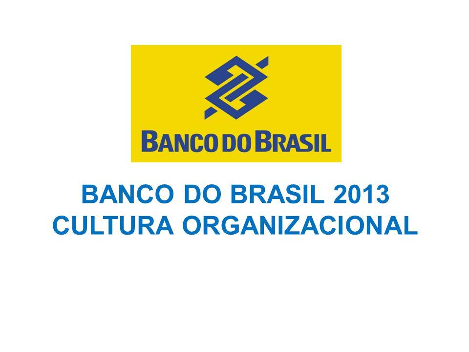BANCO DO BRASIL 2013 CULTURA ORGANIZACIONAL