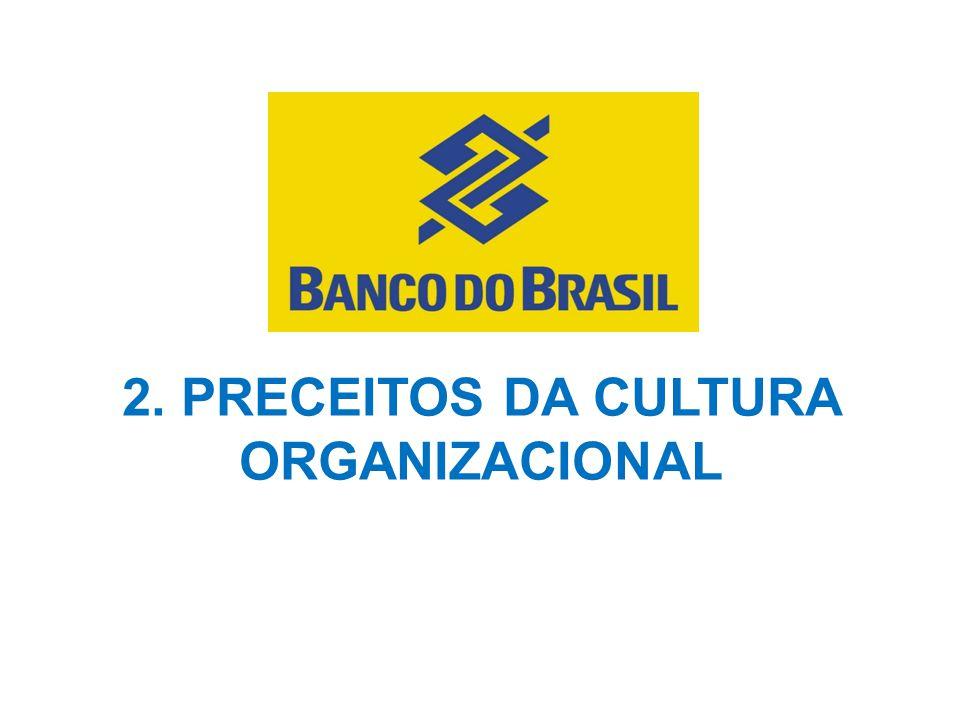 2. PRECEITOS DA CULTURA ORGANIZACIONAL