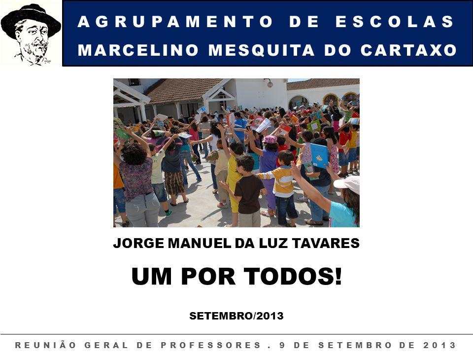UM POR TODOS! AGRUPAMENTO DE ESCOLAS MARCELINO MESQUITA DO CARTAXO