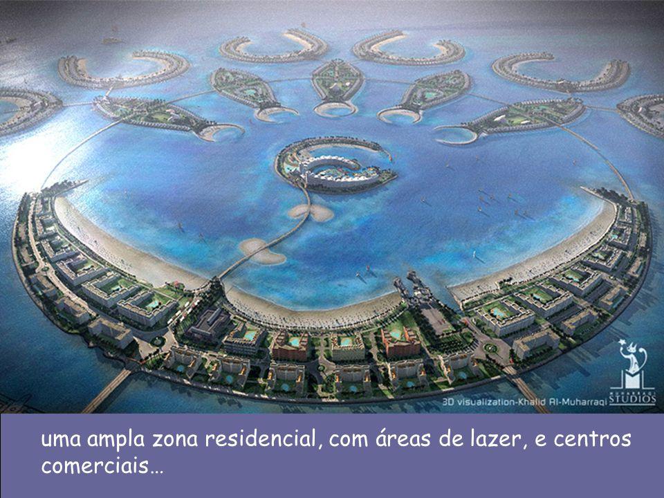 uma ampla zona residencial, com áreas de lazer, e centros comerciais…