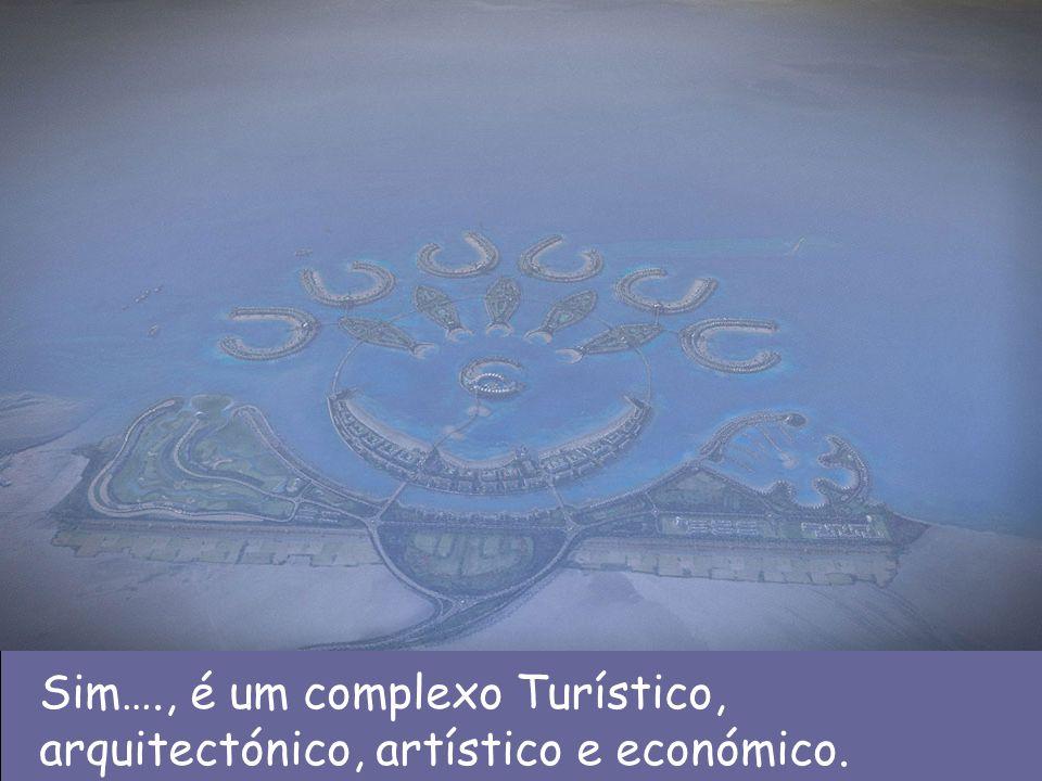Sim…., é um complexo Turístico, arquitectónico, artístico e económico.