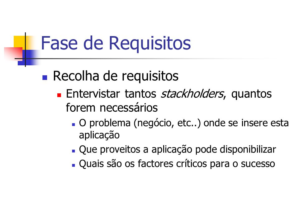 Fase de Requisitos Recolha de requisitos