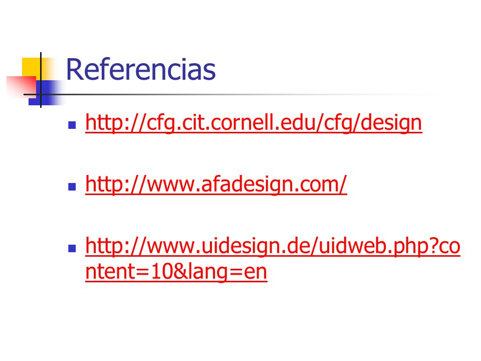 Referencias http://cfg.cit.cornell.edu/cfg/design