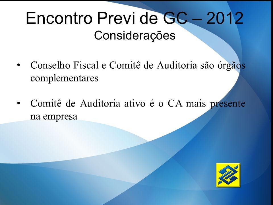 Encontro Previ de GC – 2012 Considerações