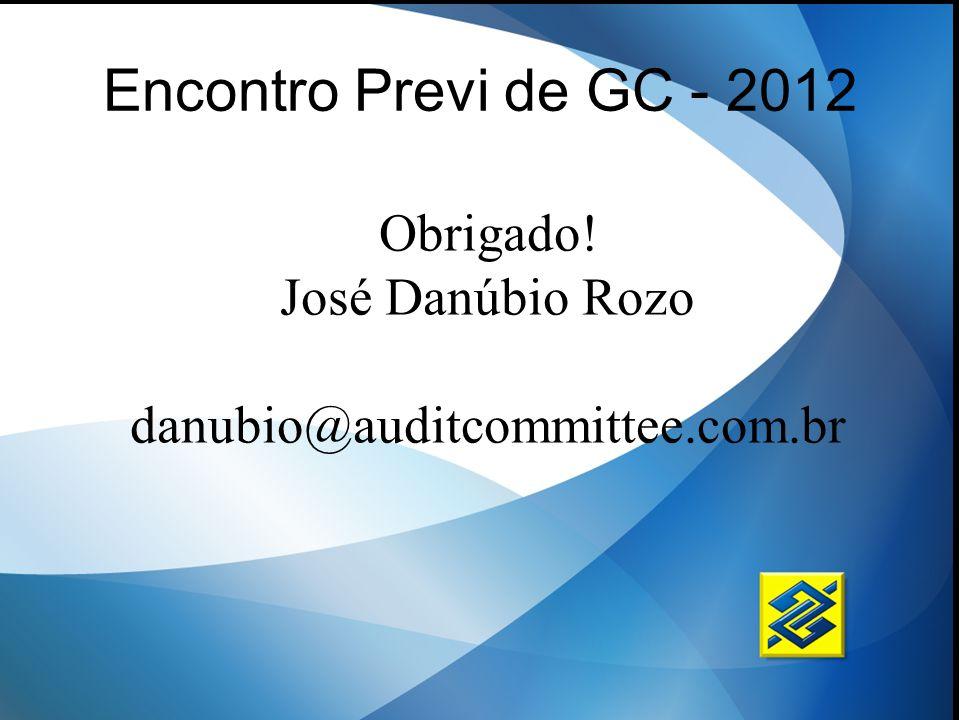 Encontro Previ de GC - 2012 Obrigado! José Danúbio Rozo