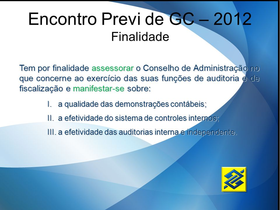 Encontro Previ de GC – 2012 Finalidade