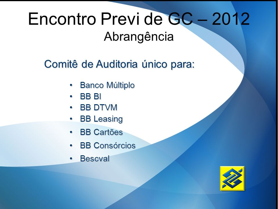 Encontro Previ de GC – 2012 Abrangência