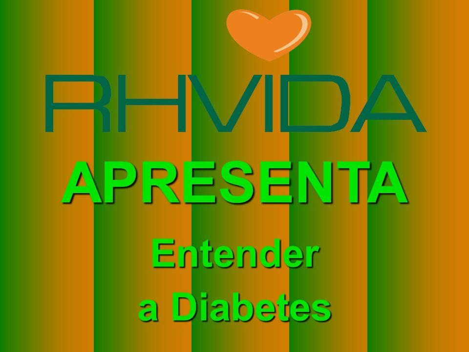 APRESENTA Entender a Diabetes