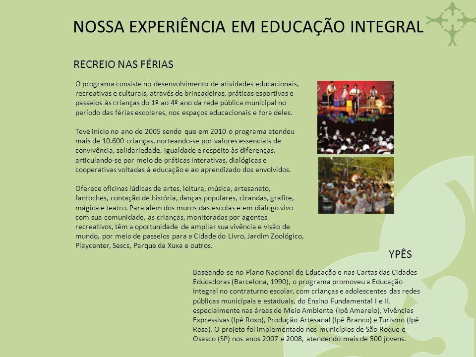 NOSSA EXPERIÊNCIA EM EDUCAÇÃO INTEGRAL