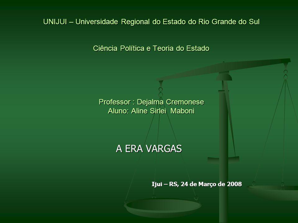 A ERA VARGAS Ijui – RS, 24 de Março de 2008