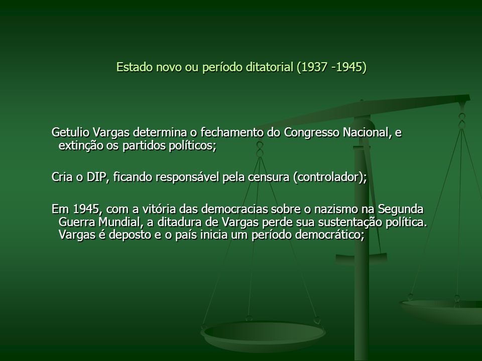 Estado novo ou período ditatorial (1937 -1945)