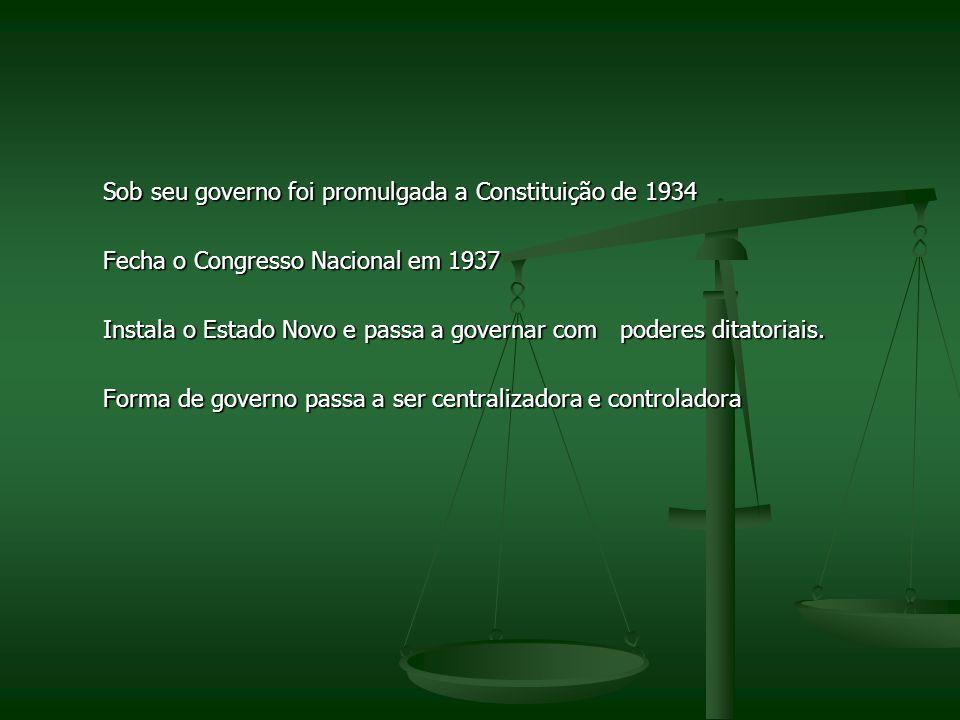 Sob seu governo foi promulgada a Constituição de 1934
