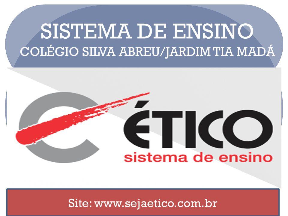 SISTEMA DE ENSINO COLÉGIO SILVA ABREU/JARDIM TIA MADÁ